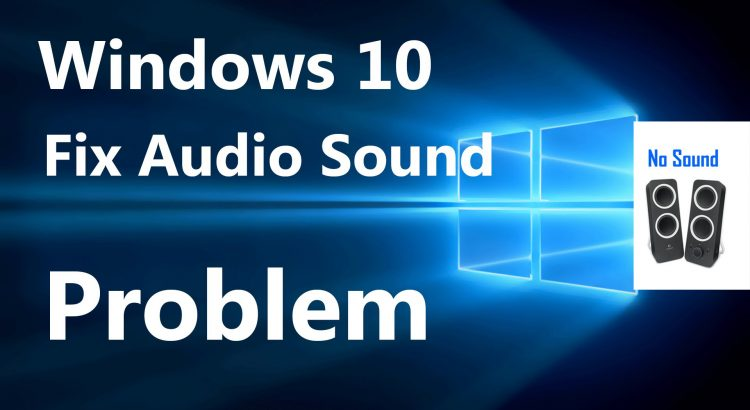 Unable listen audio laptop windows 10