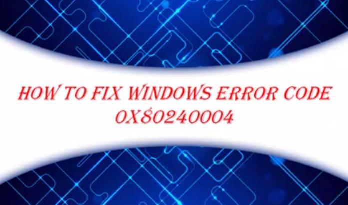 Fix Error code 0x80240004