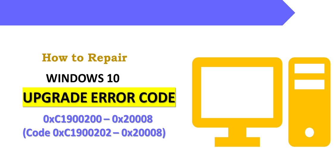 Fix Windows 10 Upgrade Error Code 0xC1900200