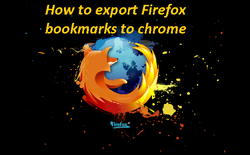 How to export Firefox bookmarks to chrome