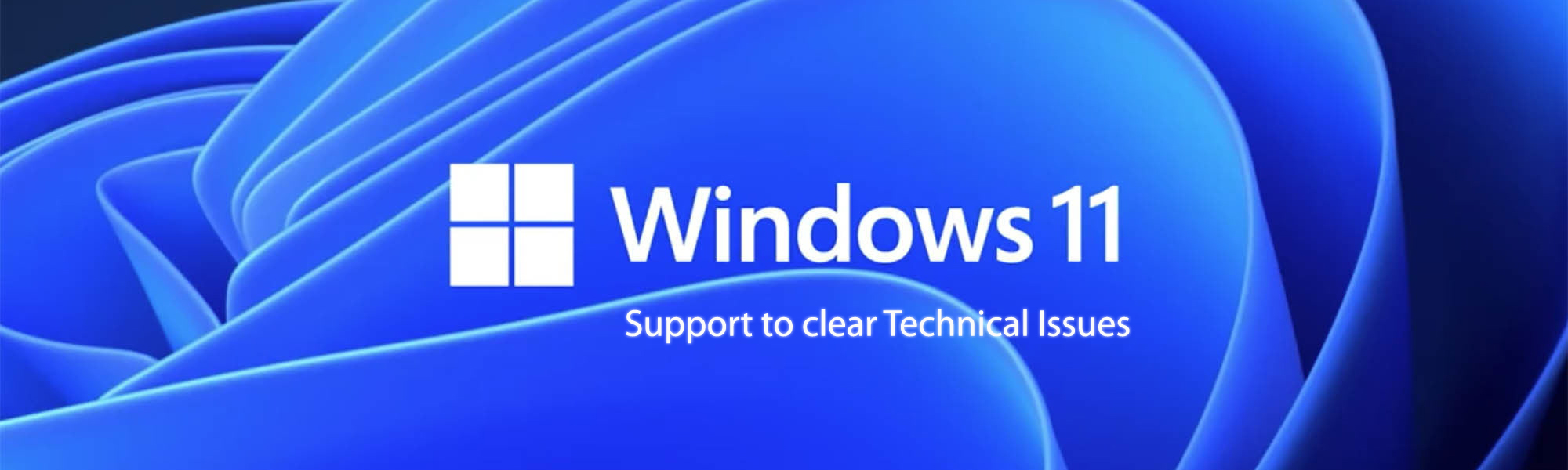 Windows 11 Support to clear Technical Issues